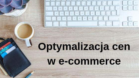 Optymalizacja cen w e-commerce
